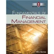 Fundamentals of Financial Management (with Thomson ONE - Business School Edition 6-Month Printed Access Card), 14th Edition