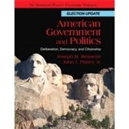 American Government and Politics: Deliberation, Democracy and Citizenship, No Separate Policy Chapters, Election Update, 1st Edition