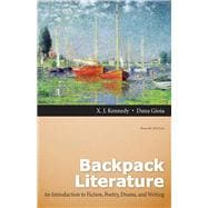 Backpack Literature An Introduction to Fiction, Poetry, Drama, and Writing Plus MyLiteratureLab -- Access Card Package