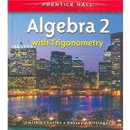 Prentice Hall Algebra 1 and Algebra 2 with Trigonometry