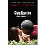 Chain Reaction A Perfect Chemistry Novel
