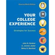 Your College Experience Concise Edition : Strategies for Success