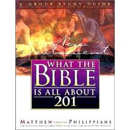 What the Bible Is All About 201 New Testament