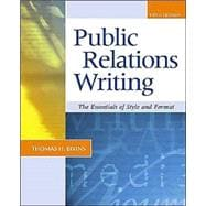 Public Relations Writing : The Essentials of Style and Format with Online Learning Center