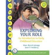 Exploring Your Role : An Introduction to Early Childhood Education