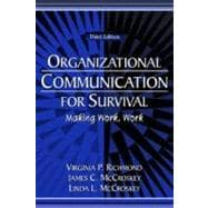 Organizational Communication for Survival : Making Work, Work