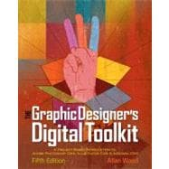 The Graphic Designer's Digital Toolkit A Project-Based Introduction to Adobe Photoshop CS5, Illustrator CS5 & InDesign CS5