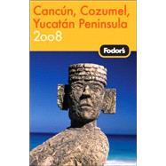 Fodor's Cancun, Cozumel & the Yucatan Peninsula 2008