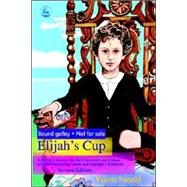 Elijah's Cup: A Family's Journey Into The Community And Culture Of High-functioning Autism And Asperger's Syndrome 9781843108023R