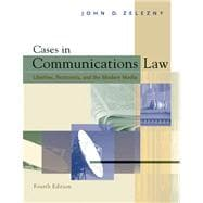 Cases in Communications Law With Infotrac: Liberties, Restraints, and the Modern Media