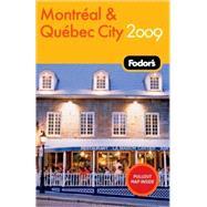 Fodor's Montreal & Quebec City 2009