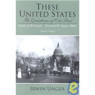 These United States: The Question of Our Past, Volume II, Since 1865, Concise Edition