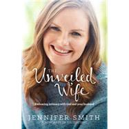 The Unveiled Wife 9781414398044R