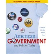 American Government and Politics Today, No Separate Policy Chapters Version, 2011-2012, 15th Edition