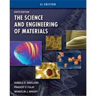 The Science and Engineering of Materials, SI Edition, 6th Edition