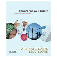 Engineering Your Future A Brief Introduction to Engineering