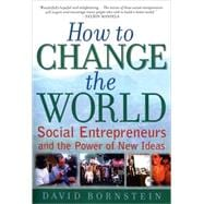 How to Change the World Social Entrepreneurs and the Power of New Ideas