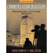 Communication in History : Technology, Culture, and Society