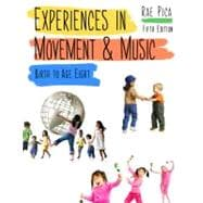 Experiences in Music and Movement : Birth to Age Eight