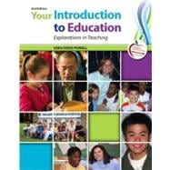 Your Introduction to Education Explorations in Teaching Plus MyEducationLab with Pearson eText -- Access Card Package