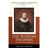 Puritan Dilemma The Story of John Winthrop (Library of American Biography Series), The