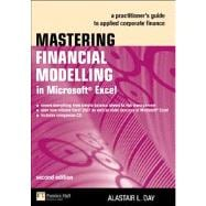 Mastering Financial Modelling in Microsoft Excel : A Practitioner's Guide to Applied Corporate Finance
