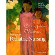 Principles of Pediatric Nursing Caring for Children