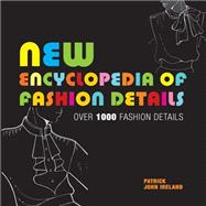 New Encyclopedia of Fashion Details Over 1000 Fashion Details