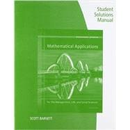 Student Solutions Manual for Harshbarger/Reynolds' Mathematical Applications for the Management, Life, and Social Sciences, 11th