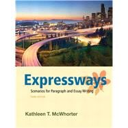 Expressways : Scenarios for Paragraph and Essay Writing