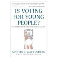 Is Voting for Young People? With a Postscript on Citizen Engagement (Great Questions in Politics Series)