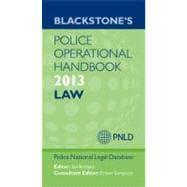 Blackstone's Police Operational Handbook 2013: Law
