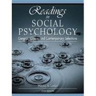 Readings in Social Psychology : General, Classic, and Contemporary Selections