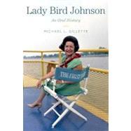 Lady Bird Johnson An Oral History