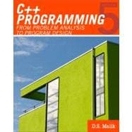 C++ Programming : From Problem Analysis to Program Design