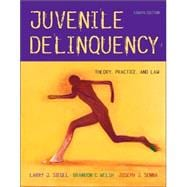 Juvenile Delinquency Theory, Practice, and Law (with InfoTrac)