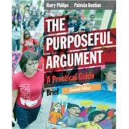 The Purposeful Argument A Practical Guide, Brief Edition