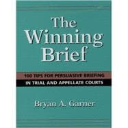 The Winning Brief 100 Tips for Persuasive Briefing in Trial and Appellate Court