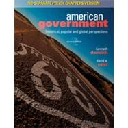 American Government: Historical, Popular, and Global Perspectives, No Separate Policy Chapters, 2nd Edition