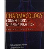Pharmacology Connections to Nursing Practice Plus MyNursingLab with Pearson eText -- Access Card Package