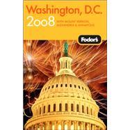 Washington, D. C. 2008 : With Mount Vernon, Old Town Alexandria and Annapolis
