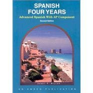 Spanish Four Years : Advanced Spanish with AP Component