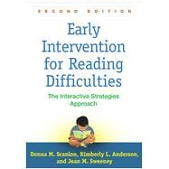 Early Intervention for Reading Difficulties, Second Edition The Interactive Strategies Approach