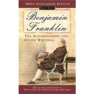 Benjamin Franklin : The Autobiography and Other Writings