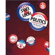 State and Local Politics : Institutions and Reform - The Essentials