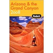 Fodor's Arizona and the Grand Canyon 2008