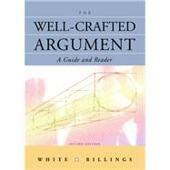 The Well-Crafted Argument A Guide and Reader