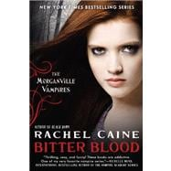 Bitter Blood : The Morganville Vampires