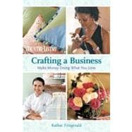 Crafting a Business; Make Money Doing What You Love