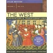 West, The: Encounters & Transformations, Atlas Edition, Volume 1 (to 1715)
